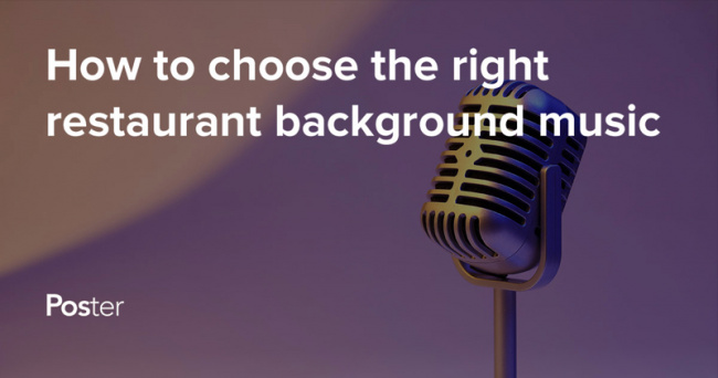 How To Choose The Right Background Music For Restaurants