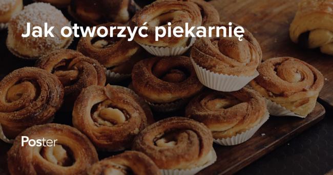 Jak Otworzyc Piekarnie Biznes Plan Piekarni Blog Poster Pos
