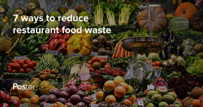 How to Reduce Restaurant Food Waste